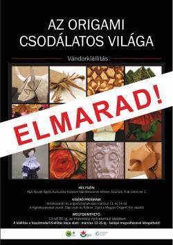 Az origami csodálatos világa vándorkiállítás - Szolnok - ELMARAD