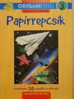 ORIGAMI-SULI 3. Papírrepcsik